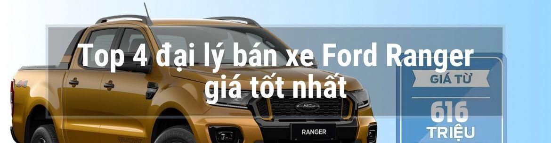 Top 4 đại lý bán xe Ford Ranger giá tốt nhất